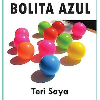Bolita Azul by Saya & Teri