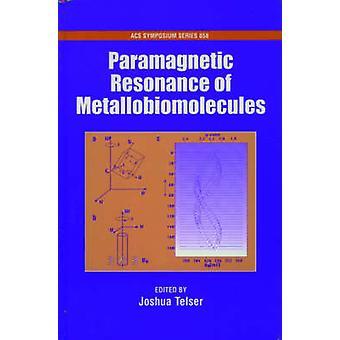 Paramagnetische Resonanz von Metallobiomolekülen von Telser & Joshua