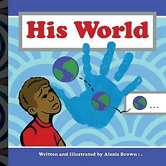 His World by Brown & Alexis