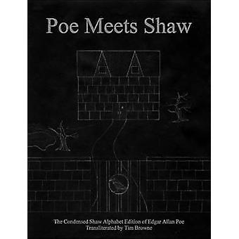 Poe Meets Shaw The Condensed Shaw Alphabet Edition of Edgar Allan Poe by Browne & Tim
