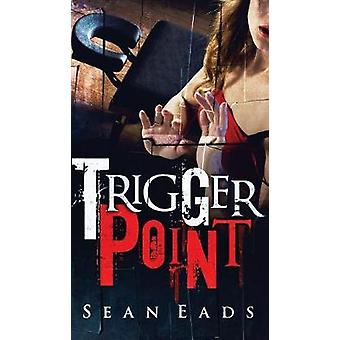 Trigger Point by Eads & Sean