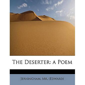 The Deserter a Poem by Edward & Jerningham & Mr.