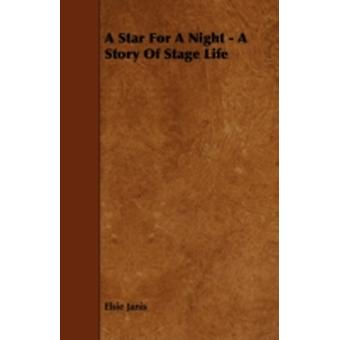 A Star For A Night  A Story Of Stage Life by Janis & Elsie