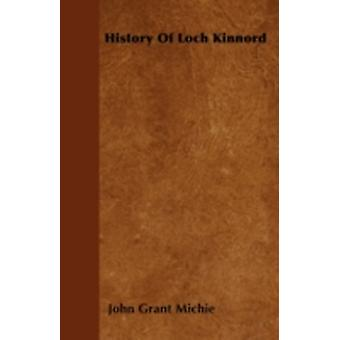History Of Loch Kinnord by Michie & John Grant