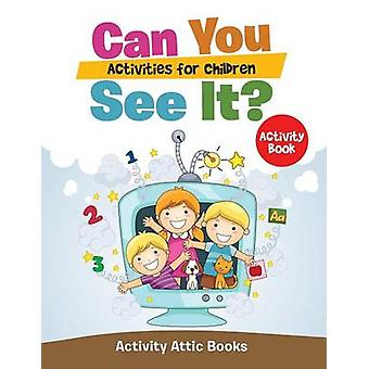Can You See It Activities for Children Activity Book by Activity Attic Books