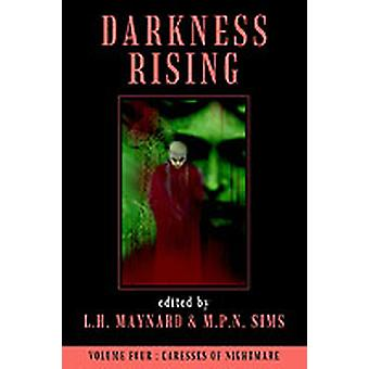 Darkness Rising Volume 4  Caresses of Nightmare by Maynard & L. H.