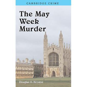 The May Week Murders by Browne & Douglas G.