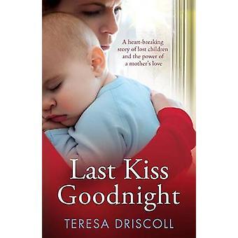 Last Kiss Goodnight by Driscoll & Teresa