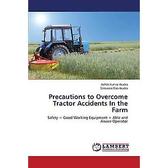 Precautions to Overcome Tractor Accidents in the Farm by Arudra Ashok Kumar