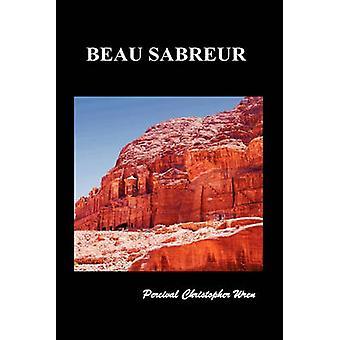 Beau Sabreur by Wren & Percival Christopher