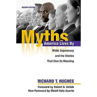 Myths America Lives By - White Supremacy and the Stories That Give Us