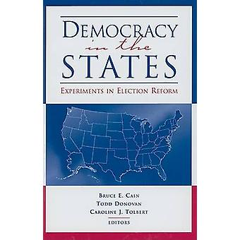 Democracy in the States - Experiments in Election Reform by Caroline J