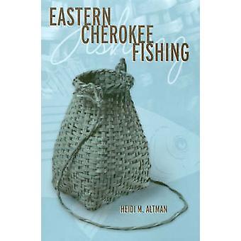 Eastern Cherokee Fishing by Heidi M. Altman - 9780817353315 Book
