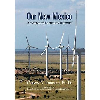 Our New Mexico - A Twentieth Century History par Calvin A. Roberts - 97