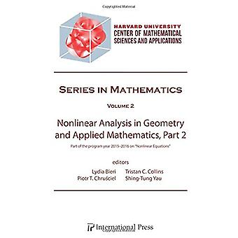 Nonlinear Analysis in Geometry and Applied Mathematics - Part 2 - Part