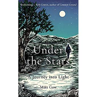 Under the Stars - A Journey Into Light by Matt Gaw - 9781783964635 Book