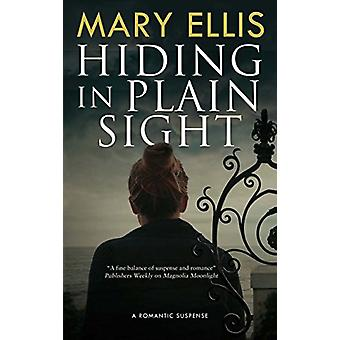 Hiding in Plain Sight by Mary Ellis - 9781847519122 Book