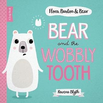 Bear and the Wobbly Tooth by Rowena Blyth - 9781910851630 Book
