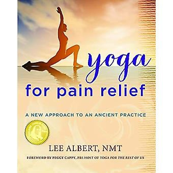 Yoga for Pain Relief - A New Approach to an Ancient Practice by Lee Al