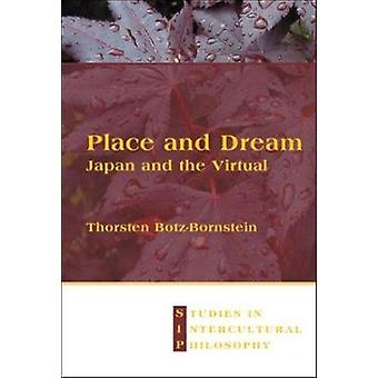 Place and Dream - Japan and the Virtual by Thorsten Botz-Bornstein - 9