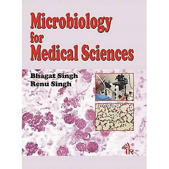 Microbiology for Medical Sciences by Bhagat Singh - Renu Singh - 9789