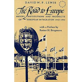 The Road to Europe - History - Institutions and Prospects of European