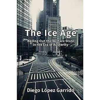 The Ice Age - Bailing Out the Welfare State in the Era of Austerity by