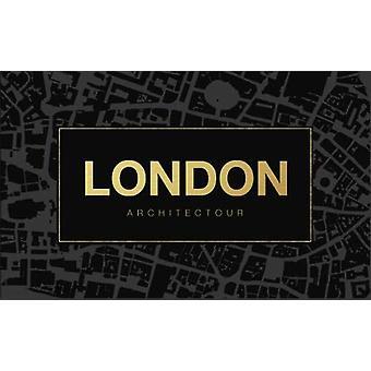 Architectour Guide London - The Urban Explorer's Guide - 2018 - 1 - Volum