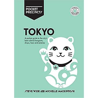 Tokyo Pocket Precincts - A Pocket Guide to the City's Best Cultural Ha