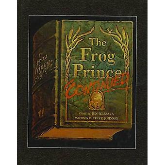 The Frog Prince - Continued by Jon Scieszka - Steve Johnson - 9780780