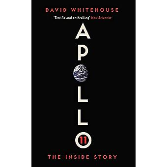 Apollo 11 - The Inside Story by David Whitehouse - 9781785785122 Book