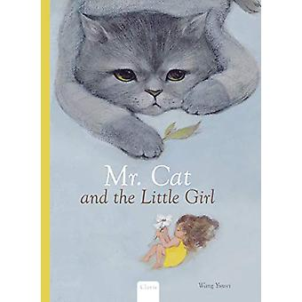 Mr. Cat and the Little Girl by Wang Yu Wei - 9781605375007 Book