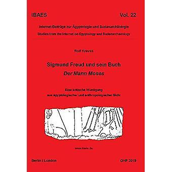 Sigmund Freud und sein Buch Der Mann Moses - Eine kritische Wurdigung