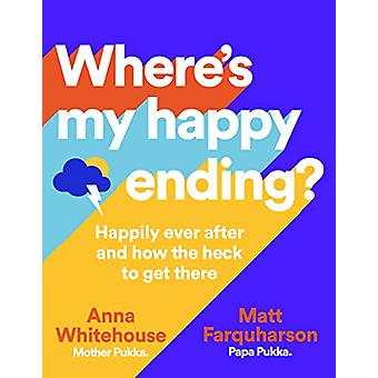 Where's My Happy Ending? - Happily ever after and how the heck to get