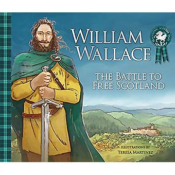 William Wallace - The Battle to Free Scotland door Molly MacPherson - 97