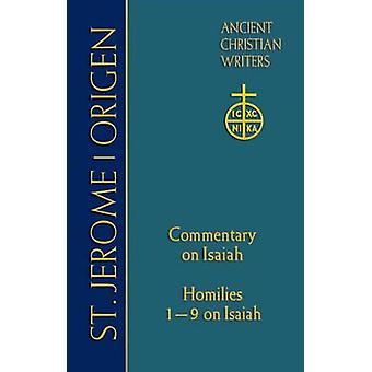 St Jerome - Commentary on Isaiah; Origen Homilies 1 - 9 on Isaiah by T