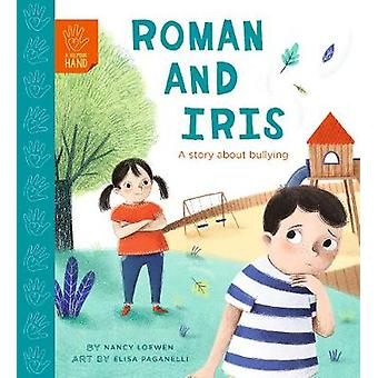 Roman and Iris - A Story about Bullying by Nancy Loewen - 978071125097
