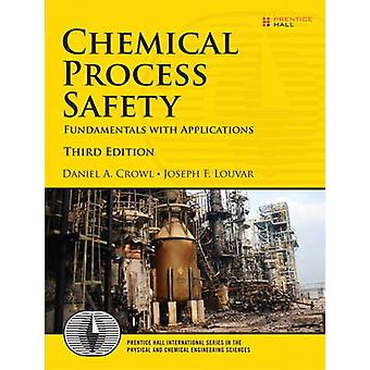 Chemical Process Safety  Fundamentals with Applications United States Edition by Daniel A Crowl & Joseph F Louvar