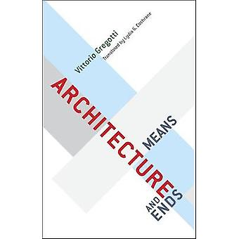 Architecture Means and Ends