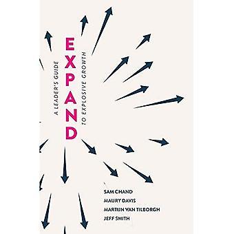Uitbreiden: Een Leader's Guide to Explosive Growth