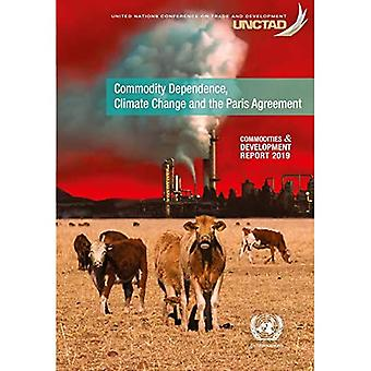 Commodities and development report 2019: commodity dependence, climate change and the Paris Agreement