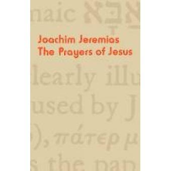 The Prayers of Jesus by Joachim Jeremias - 9780334012511 Book