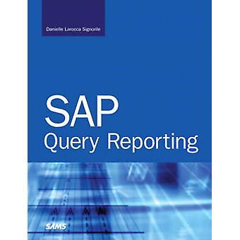 SAP Query Reporting by Danielle Larocca - 9780672329029 Book