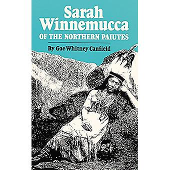 Sarah Winnemucca of the Northern Paiutes by Gae Whitney Canfield - 97