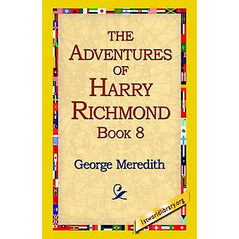 The Adventures of Harry Richmond - Book 8 by George Meredith - 978142