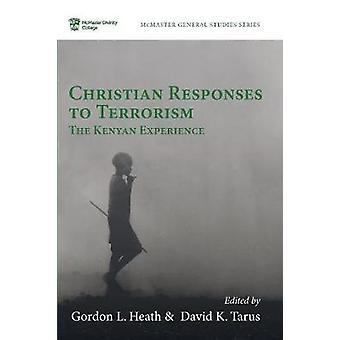 Christian Responses to Terrorism - The Kenyan Experience by Gordon L H