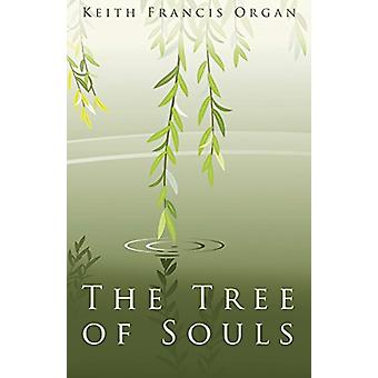 The Tree of Souls by Keith Francis Organ - 9781627876162 Book