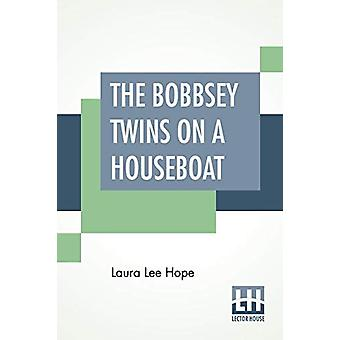 The Bobbsey Twins On A Houseboat by Laura Lee Hope - 9789353441272 Bo