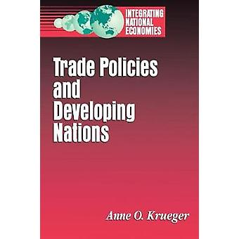 Trade Policies and Developing Nations by Anne O. Krueger