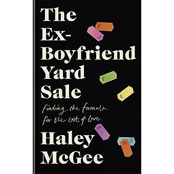 The ExBoyfriend Yard Sale Finding the formula for the cost of love THE PERFECT BANK HOLIDAY READ